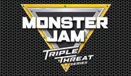 Monster Jam® Triple Threat Series™
